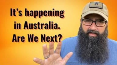 It's happening in Australia. Are we Next?