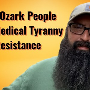 The Ozark People and Medical Tyranny Resistance.