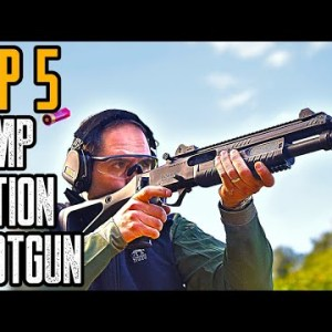 TOP 5 BEST PUMP ACTION SHOTGUNS OF ALL TIME