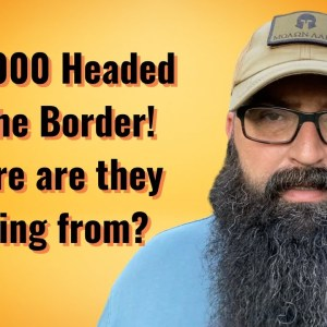 400,000 headed to the Border! How are they getting there?