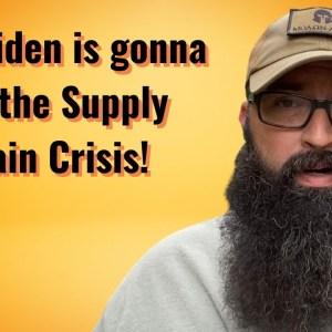 Joe Biden is gonna fix the Supply Chain Crisis