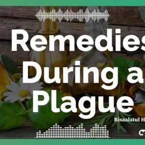 Survival Series (#1) Remedies during a Plague, Sickness or Distress-Part 40 (Masnoon Ad'iyah 4/4)