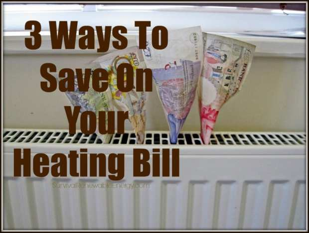 3 Ways To Save On Your Heating Bill