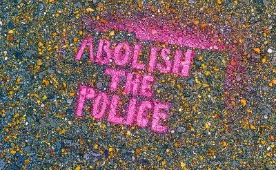 Yes, We Mean Literally Abolish the Police