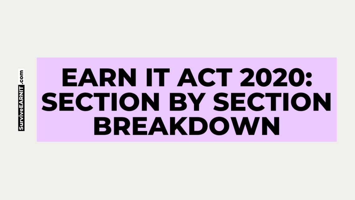 EARN IT ACT 2020: SECTION BY SECTION BREAKDOWN