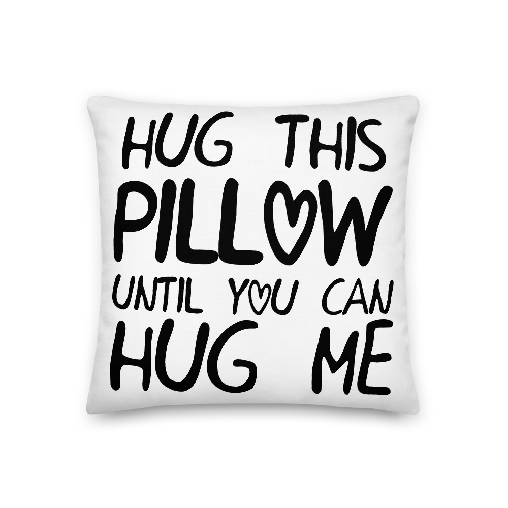 Hug This Pillow Until You Can Hug Me - LDR Pillow Case