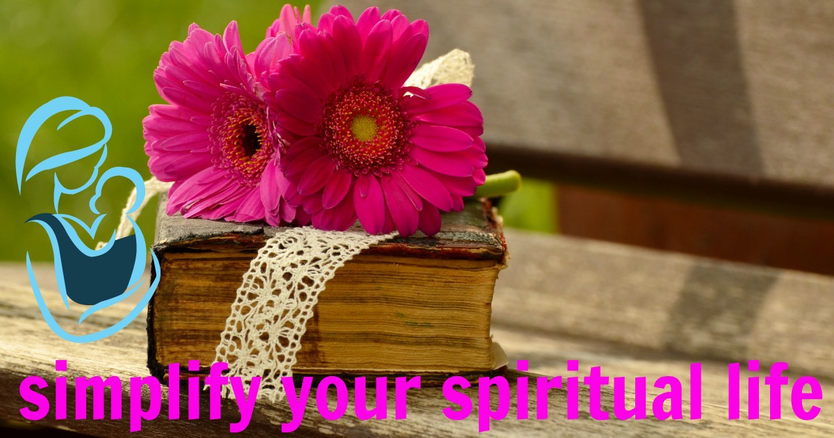 how to simplify your spiritual life