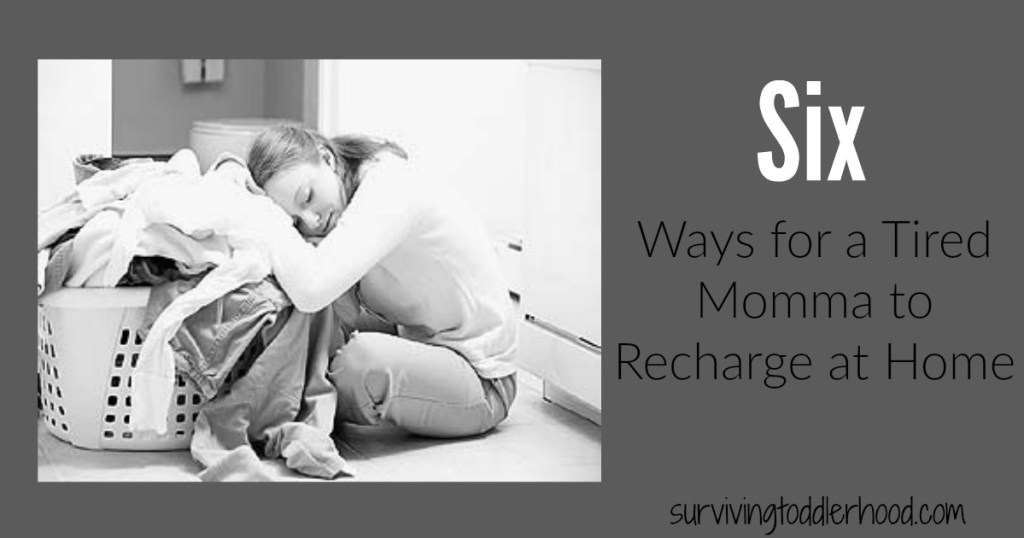 Six ways for a tired momma to recharge at home