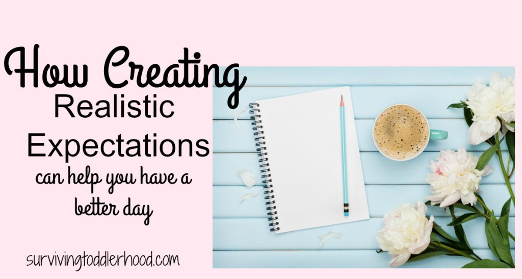 Creating Realistic Expectations for a better day