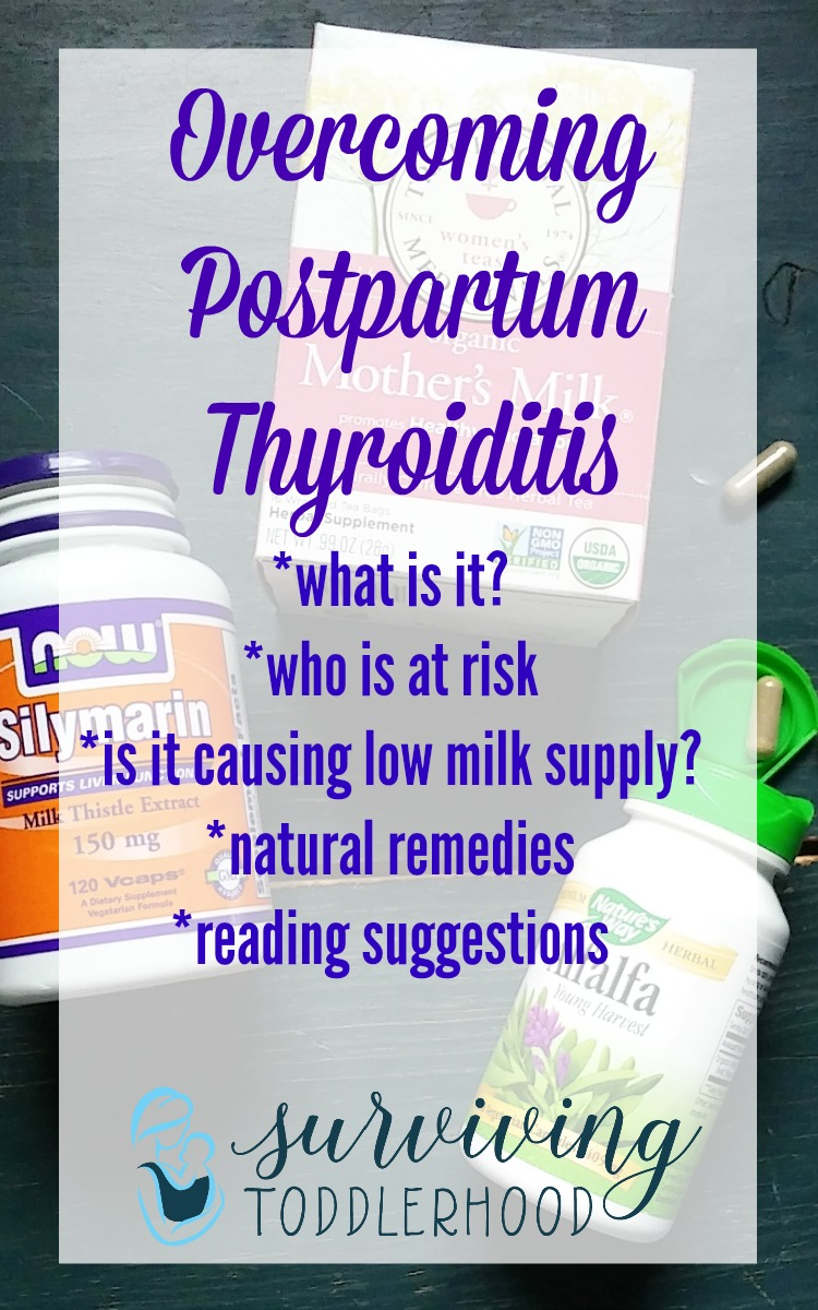 Overcoming Postpartum Thyroiditis. What is it? Who is at risk? Could it be causing my low milk supply? AND Natural Remedies and Reading Suggestions