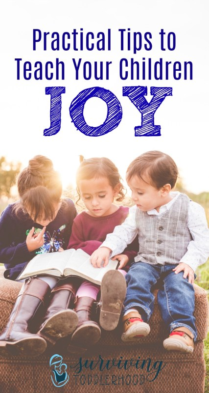 Teaching Our Children to by Joyful. Practical tips for Christian parents to teach their children the true source of joy, and ways to live out a joyful spirit. | Christian Motherhood | Mom Life | Mom Hacks | Christian Mothering | Motherhood | Parenting Tips | Christian Family Life | Character Training |
