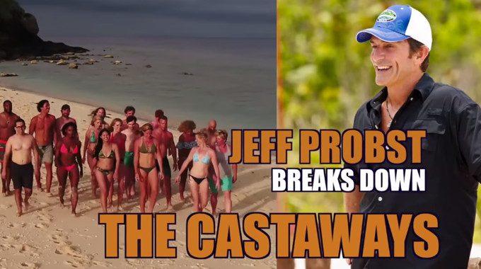 Jeff Probst reviews Survivor 2017 castaways