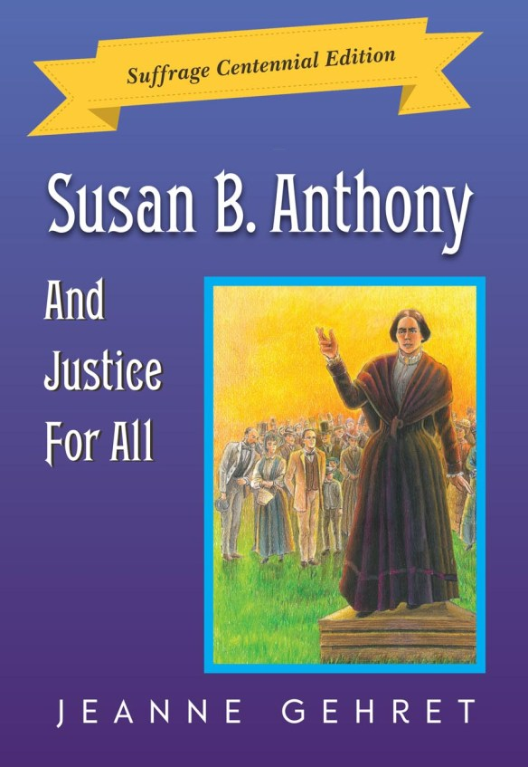 Susan B. Anthony And Justice For All: Suffrage Centennial Edition