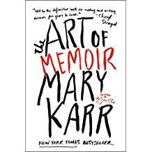 The Art of Memoir by Mary Karr–a review/reflection