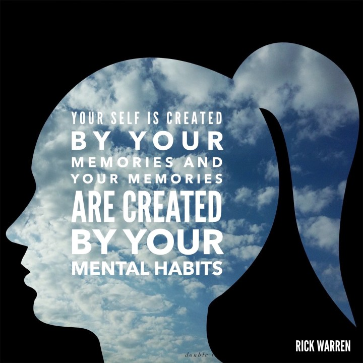 Mental Habits create your life