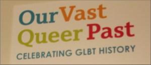 Vast Queer Past, Exhibit Title