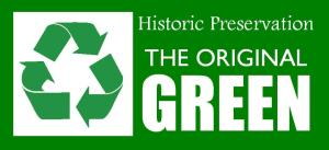 Historic Preservation: The Original Green