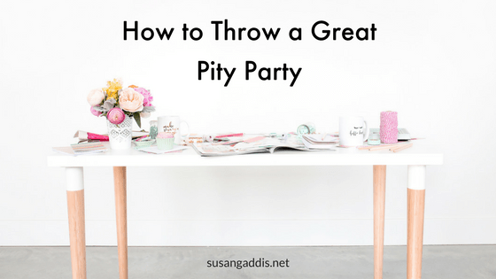 How to Throw a Great Pity Party