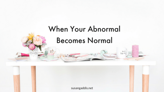 When Your Abnormal Becomes Normal