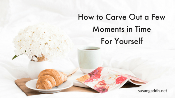 How to carve out a few moments in time for yourself