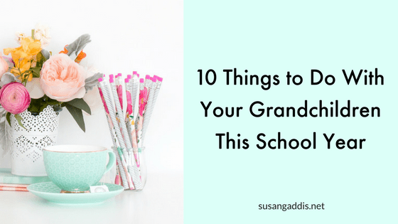 10 things to do with your grandchildren this school year