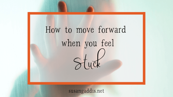 How to move forward when you feel stuck