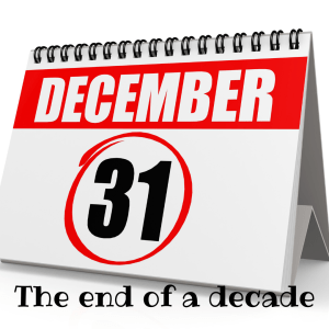The end of the decade