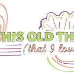 This Old Thing (That I Love)