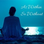 As Within So Without