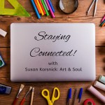 Stay Connected with Susan Korsnick Art and Soul