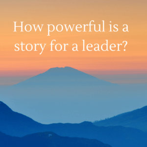 how-powerful-is-a-story-for-a-leader