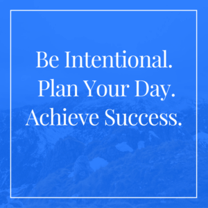 be-intentional-with-your-day