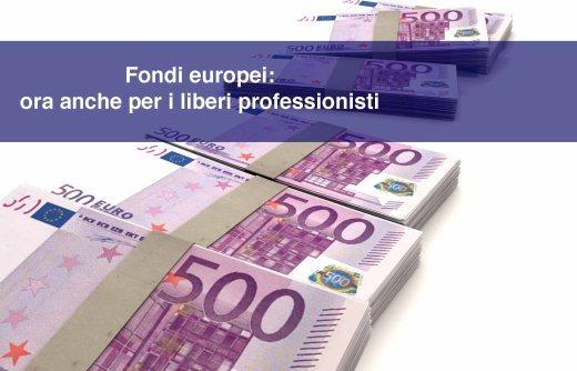 Fondi europei: ora anche per i liberi professionisti