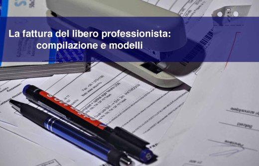 La fattura del libero professionista: compilazione e modelli