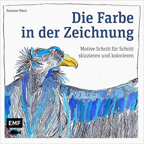 Susanne Haun - Die Farbe in der Zeichnung