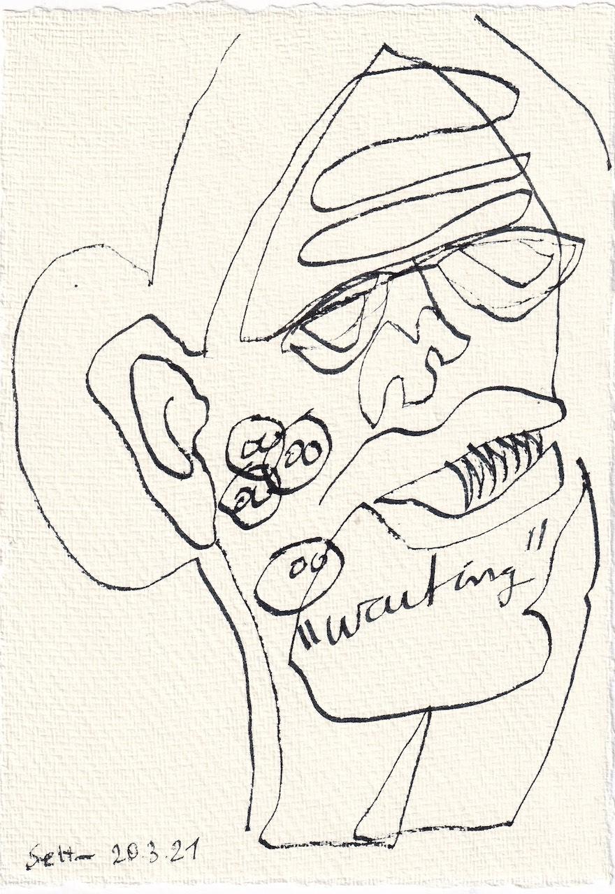 Tagebucheintrag 20.03.2021, Waiting for, Version 2, 20 x 15 cm, Tinte und Aquarell auf Silberburg Büttenpapier, Zeichnung von Susanne Haun (c) VG Bild-Kunst, Bonn 2021