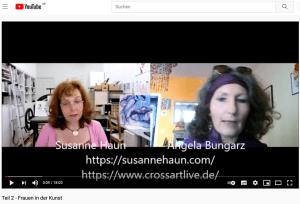Frauen in der Kunst, Susanne Haun und Angela Bungarz auf youtube