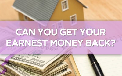 Can You Get Your Earnest Money Back?