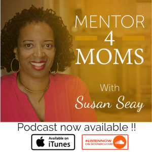 Mentor 4 Moms Podcast Ep 4