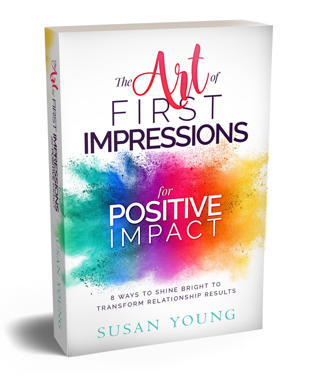 The Art of First Impressions for Positive Impact Book by Susan Young