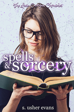 Spells and Sorcery, book 1 of the Lexie Carrigan Chronicles