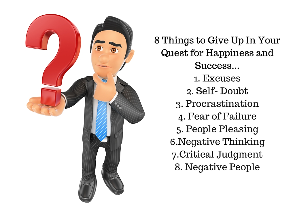 8 Things to Give Up In Your Quest for Happiness and Success...