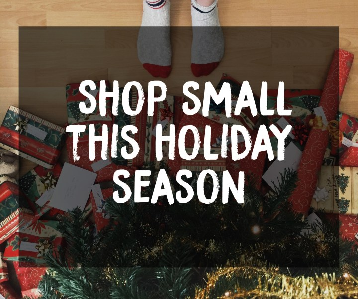 Shop Small: Holiday Gift Guide