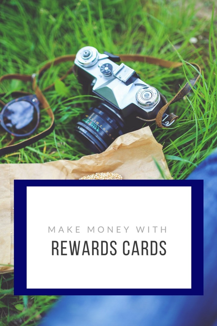 Make money with rewards cards.