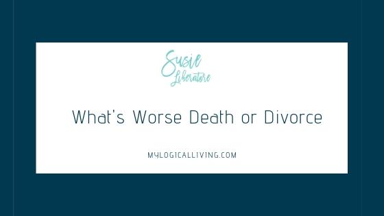 What's Worse Death or Divorce?