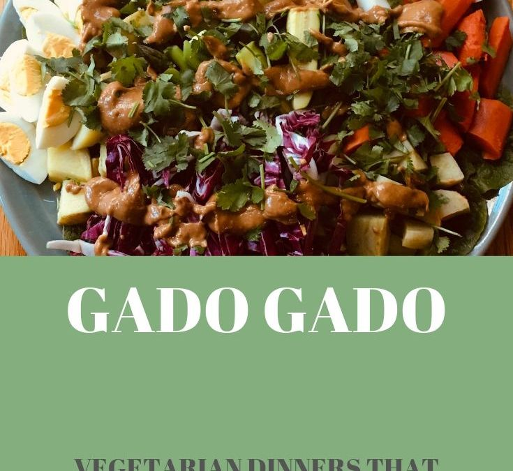 Part Four, Vegetarian Dinners That Don't Suck: Gado Gado