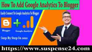 How To Add Google Analytics To Blogger A-Z 2021 Full Information