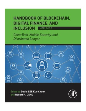 handbook-of-blockchain-digital-finance-and-inclusion-vol-2-david-lee-and-robert-deng-preface-1-638