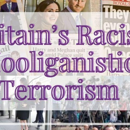 Britain's Racist Hooliganistic Terrorism