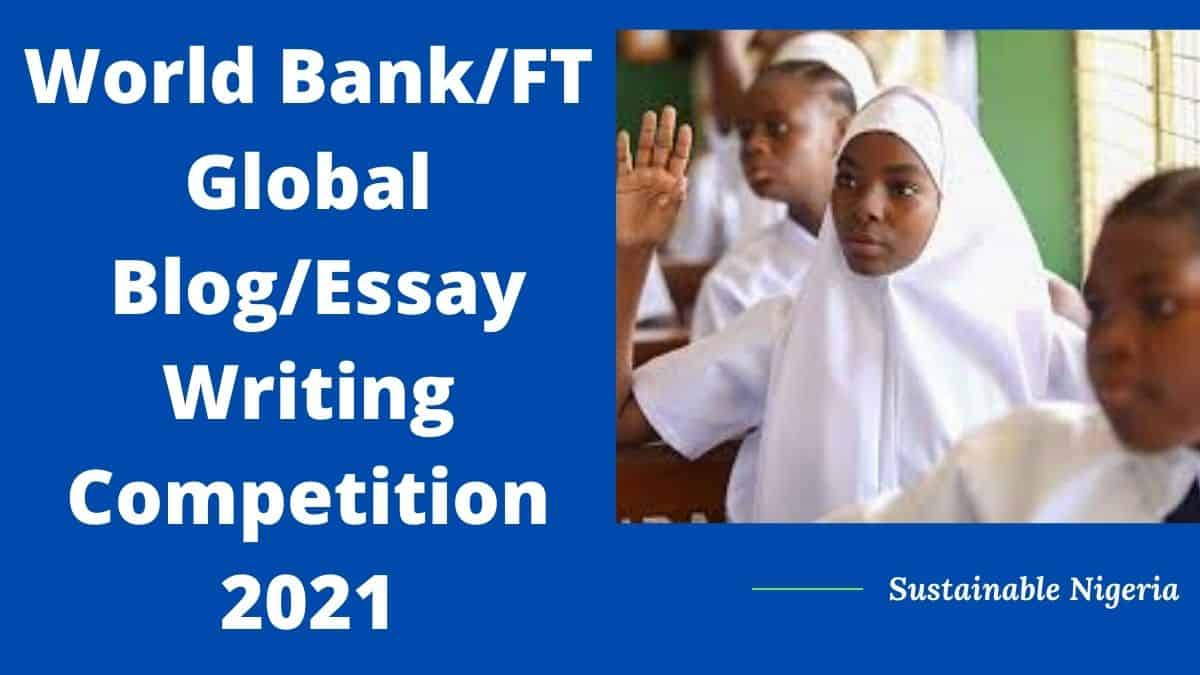 World Bank/Financial Times Global Blog/Essay Writing Competition 2021